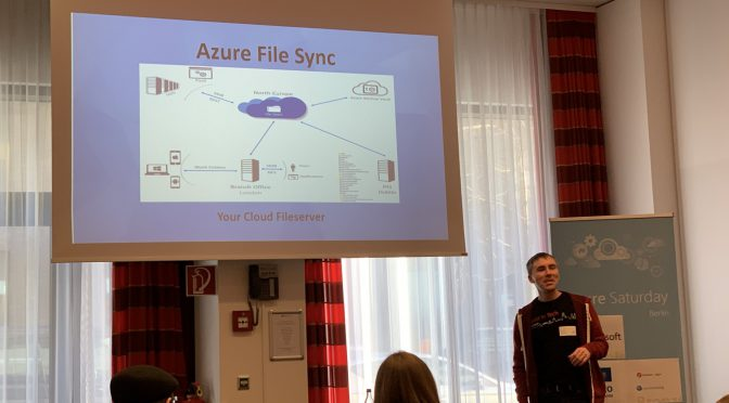 Azure Saturday Berlin Recap and Azure File Sync Slides