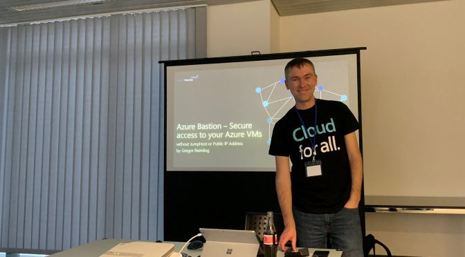 Azure Saturday Cologne 2019 – Azure Bastion Slides